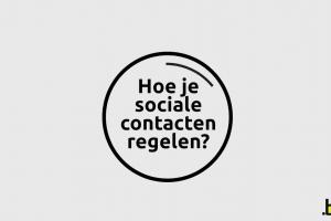 Hoe je sociale contacten regelen ?